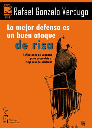 Libro La mejor defensa es un buen ataque de risa Rafael Gonzalo